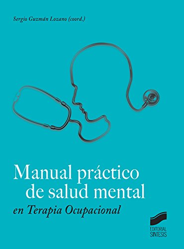 Manual práctico de salud mental en Terapia ocupacional (Spanish Edition)