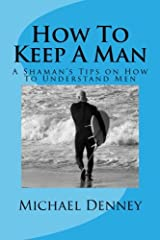 How To Keep A Man: He Wants To Stay Paperback