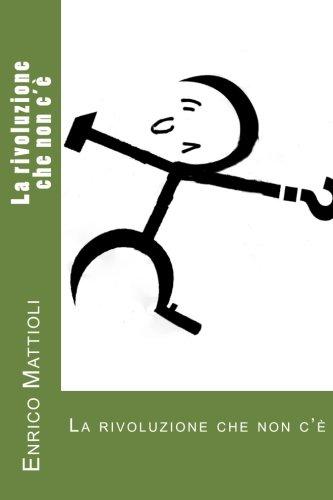 La rivoluzione che non c'è (Italian Edition)