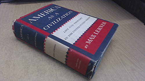 America As A Civilization by Max Lerner
