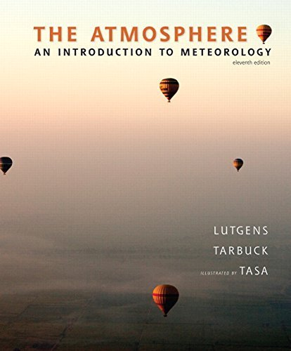 The Atmosphere: An Introduction to Meteorology (11th Edition) 11th edition by Lutgens, Frederick K., Tarbuck, Edward J., Tasa, Dennis G. (2009) Hardcover