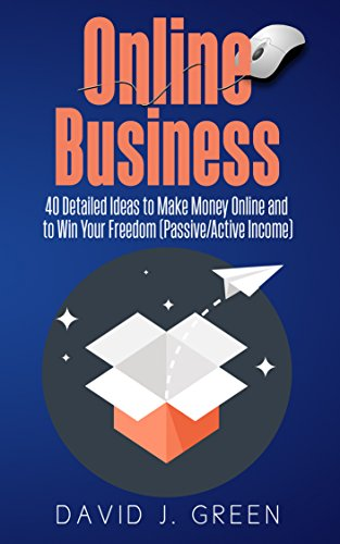 Online Business: 40 Detailed Ideas to Make Money Online and to Win Your Freedom (Passive/Active Income) cover