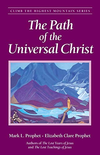 (The Path Of The Universal Christ (Climb the Highest Mountain Series))