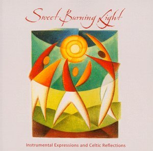 (Sweet Burning Light: Instrumental Expressions and Celtic Reflections)