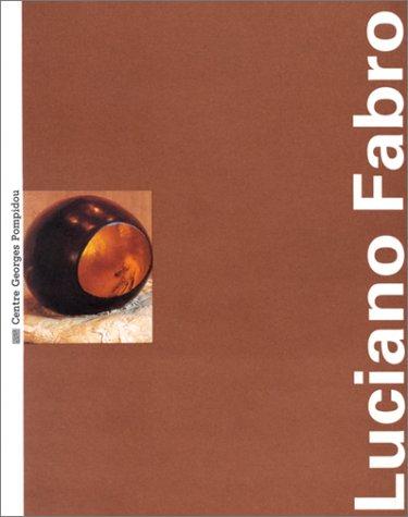 Luciano Fabro: Musée national d'art moderne : Centre de création industrielle, Centre Georges Pompidou, Paris (Contemporains Monographies)