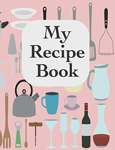 My Recipe Book: A Blank Lined Notebook to Hold Your Collection of Recipes by Skyview Press