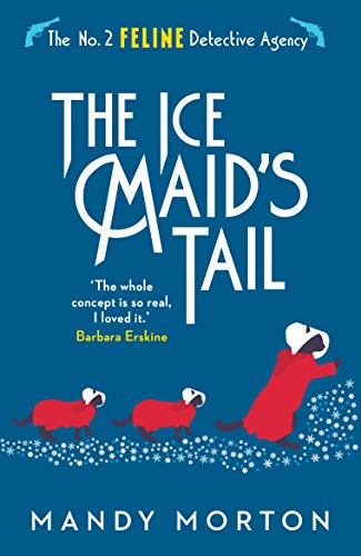 The Ice Maid's Tail (The No. 2 Feline Detective Agency Book 8) by [Mandy Morton]