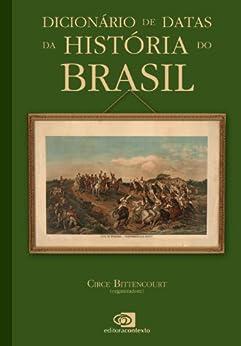 Dicionário de datas da história do Brasil eBook: Circe
