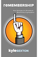 Remembership: New Strategies for Remarkable Organizations Paperback