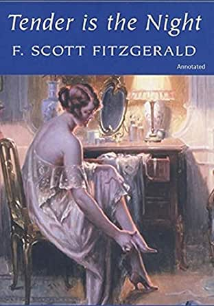 Tender is the Night annotated eBook: Fitzgerald, F. Scott ...