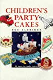 Children's Party Cakes, Sue Aldridge, 1853689866