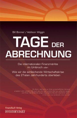 Tage der Abrechnung Gebundenes Buch – 1. November 2004 William Bonner Addison Wiggin FinanzBuch Verlag 3898790673