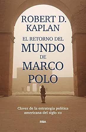 El retorno del mundo de Marco Polo: Claves de la estrategia ...