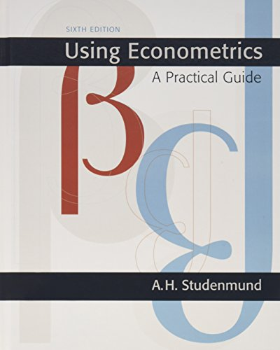 Using Econometrics: A Practical Guide (6th Edition) (Addison-Wesley Series in Economics) -  Studenmund, A. H., Hardcover