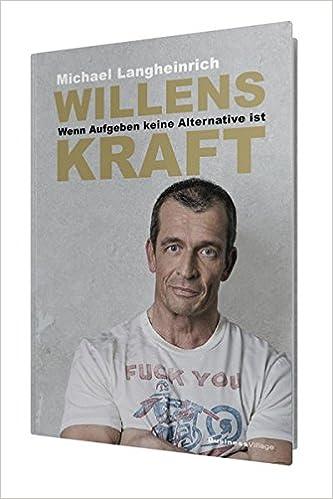Cover des Buchs: WILLENSKRAFT<br /> Wenn Aufgeben keine Alternative ist