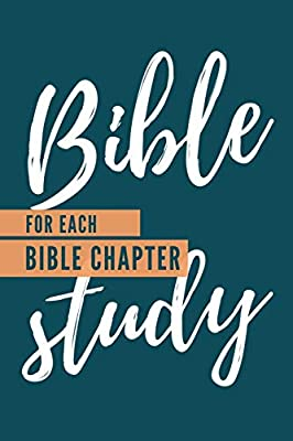 Bible Study For Each Chapter in the Bible: 6x9 Studying