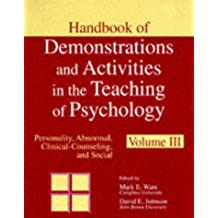 Handbook of Demonstrations and Activities in the Teaching of Psychology: Volume 1: introductory, Statistics, Research Methods, and History; Volume 2: Physiological-comparative, Perception, Learning, Cognitive, and Developmental; Volume 3: Personality, Abnormal, Clinical-counseling, and Social