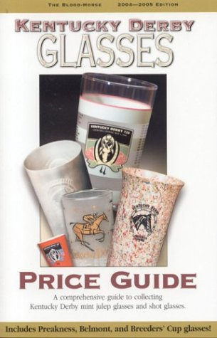Kentucky Derby Glasses Price Guide, 2004-2005
