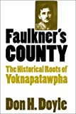 Faulkner's County, Don H. Doyle, 0807826154