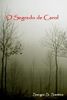 O Segredo de Carol (Portuguese Edition) by [Santos, Sergio S.]
