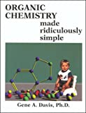 Organic Chemistry Made Ridiculously Simple, Davis, Gene A., 0940780429