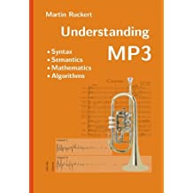 Understanding MP3: Syntax, Semantics, Mathematics, and Algorithms