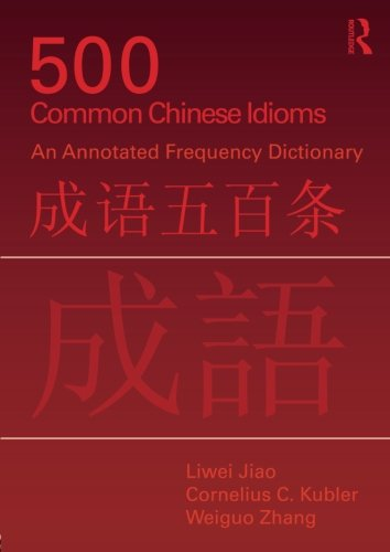 500 Common Chinese Idioms (Frequency Dictionary Chinese)