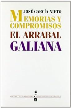 Memorias y Compromisos: El Arrabal; Galiana (Biblioteca Premios Cervantes)