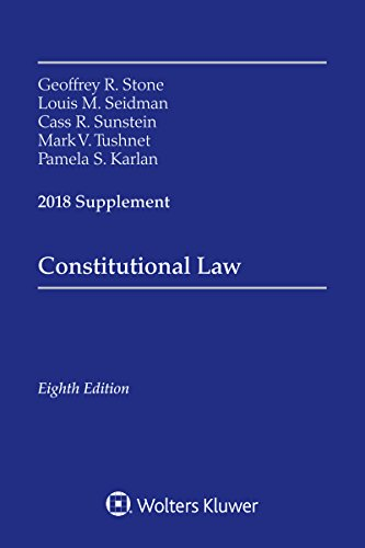 Constitutional Law: 2018 Supplement (Supplements)