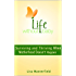 Life Without Baby: Surviving and Thriving When Motherhood Doesn't Happen