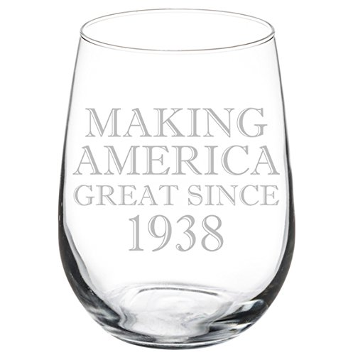 Wine Glass Goblet Making America Great Since 1938 80th Birthday (17 oz Stemless)
