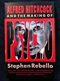 Alfred Hitchcock and the Making of Psycho, Rebello, Stephen, 0060973668
