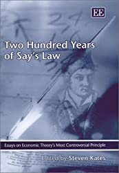 Two Hundred Years of Say's Law: Essays on Economic Theory's Most Controversial Principle