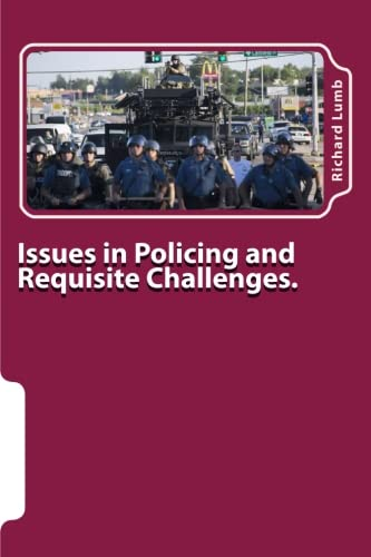 Issues in Policing and Requisite Challenges.: A Collection of Thoughts & Reflections