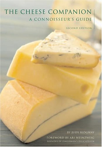 The Cheese Companion: A Connoisseurs Guide (Connoisseur's Guides)