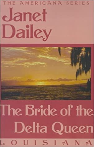 The Bride of the Delta Queen (Louisiana) (Janet Dailey Americana)