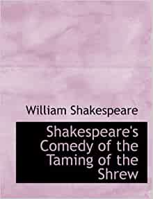 an analysis of the use of humor in the taming of the shrew by william shakespeare According to william shakespeare play the taming of the shrew disguise are used as a form to mask a characters true nature and identity according to this post i feel the need to reinforce that disguises are always harmful in some aspect.
