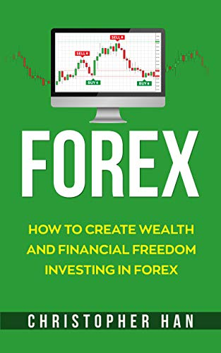Forex: How to Create Wealth and Financial Freedom Investing in Forex (Best Penny Stock Broker)