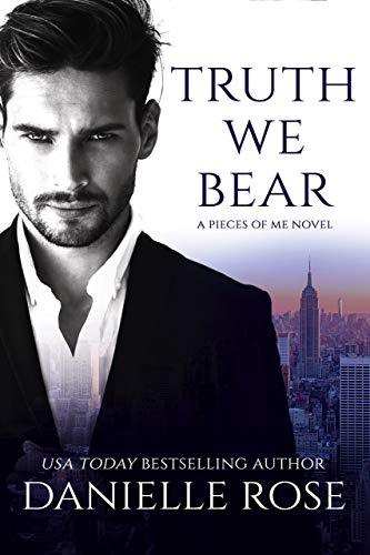 Truth We Bear (Pieces of Me Book 2) by [Rose, Danielle]
