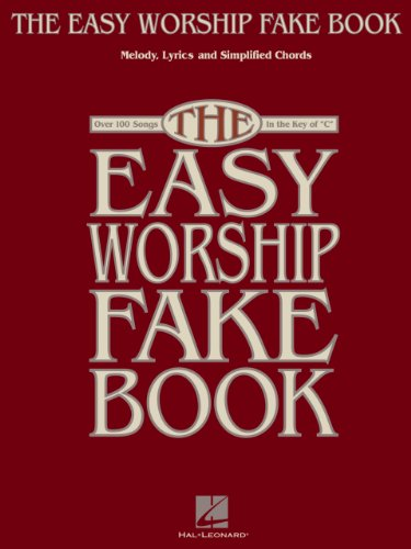The Easy Worship Fake Book Over 100 Songs In The Key Of C