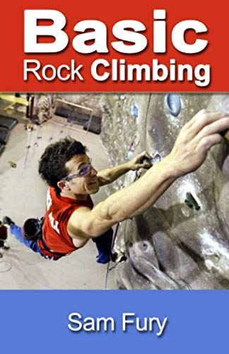Basic Rock Climbing: Bouldering Techniques for Beginners (Survival Fitness)