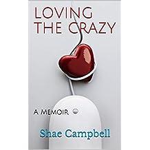 Loving the Crazy: A Memoir
