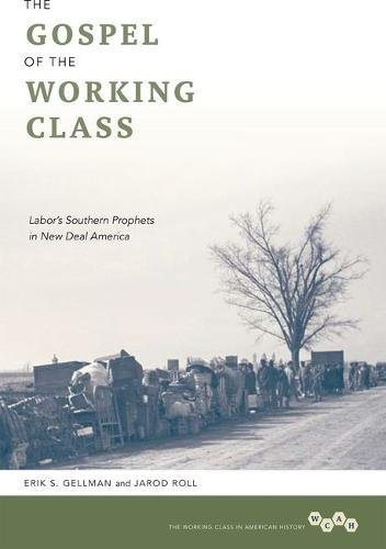 Download The Gospel of the Working Class: Labor's Southern Prophets in New Deal America (Working Class in American History) pdf epub