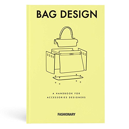 Fashionary Bag Design: A Handbook for Accessories Designers - Bag Fashion Accessories