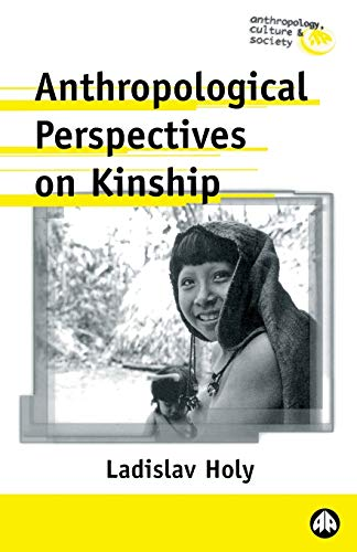 Anthropological Perspectives on Kinship (Anthropology,...