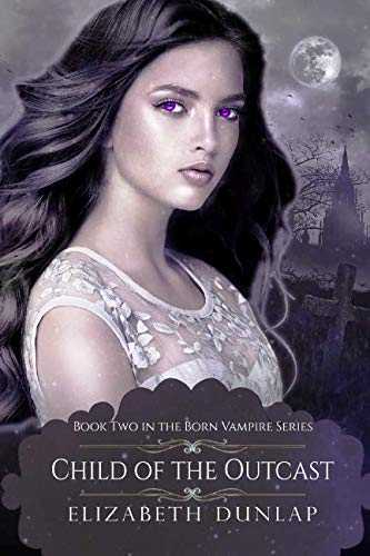 Download Child of the Outcast (Born Vampire) (Volume 2) ebook