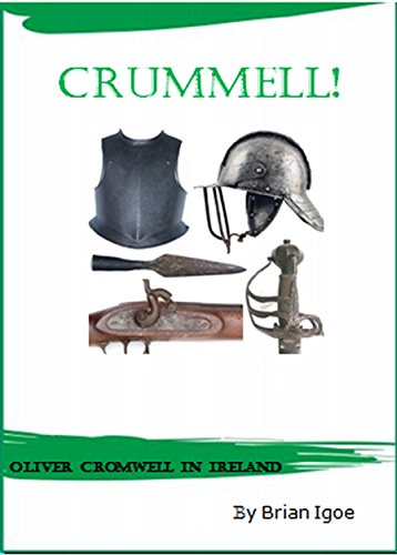 Crummell: Oliver Cromwell in Ireland (Oliver Cromwell And The New Model Army)