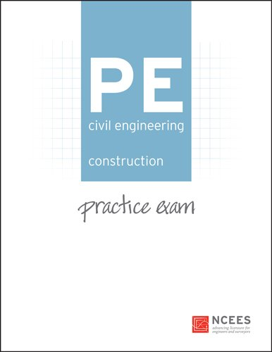 PE Civil Engineering: Construction Practice Exam