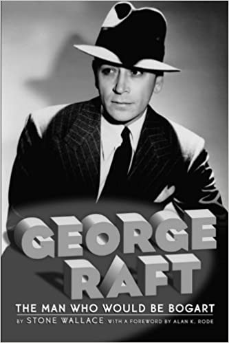 George Raft by Stone Wallace (2015-05-15)