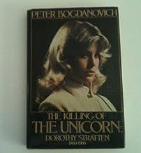 The Killing of the Unicorn: Dorothy Stratten, 1960-1980
